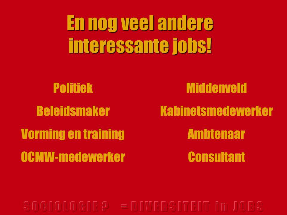 En nog veel andere interessante jobs!