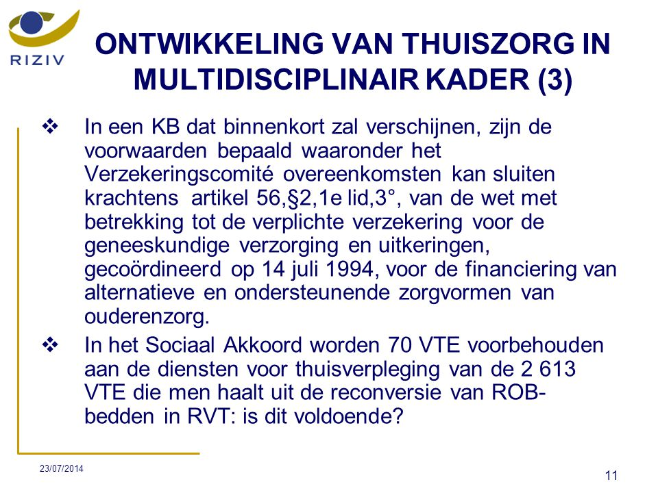 ONTWIKKELING VAN THUISZORG IN MULTIDISCIPLINAIR KADER (3)