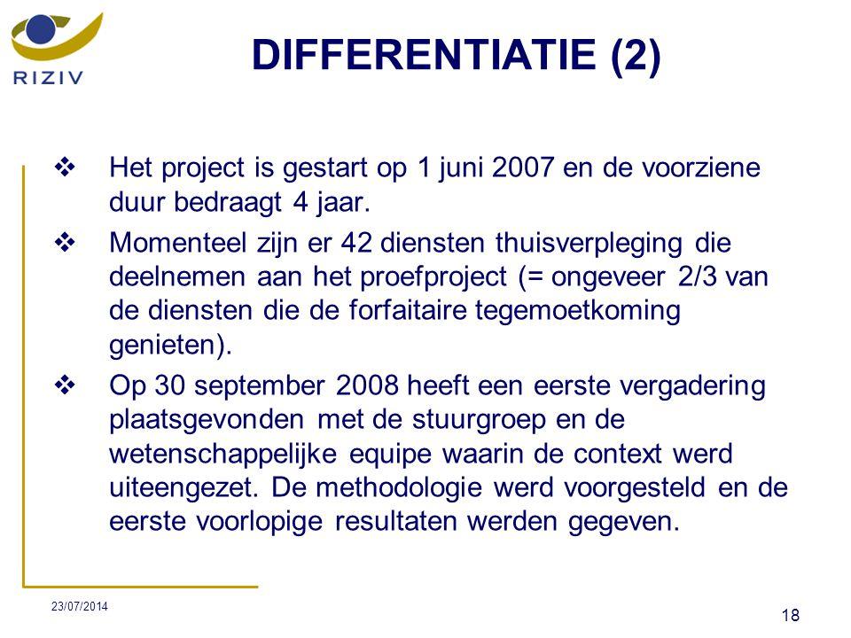 DIFFERENTIATIE (2) Het project is gestart op 1 juni 2007 en de voorziene duur bedraagt 4 jaar.