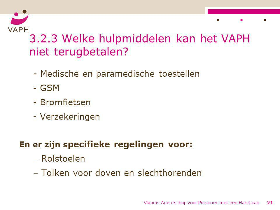 3.2.3 Welke hulpmiddelen kan het VAPH niet terugbetalen