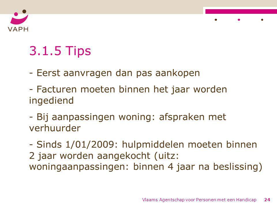 3.1.5 Tips - Eerst aanvragen dan pas aankopen