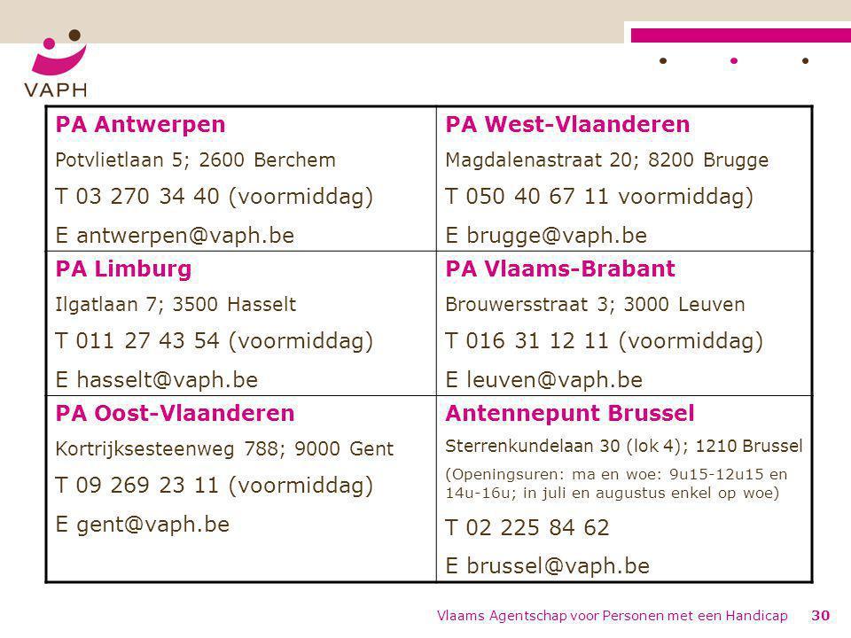 PA Antwerpen T 03 270 34 40 (voormiddag) E antwerpen@vaph.be