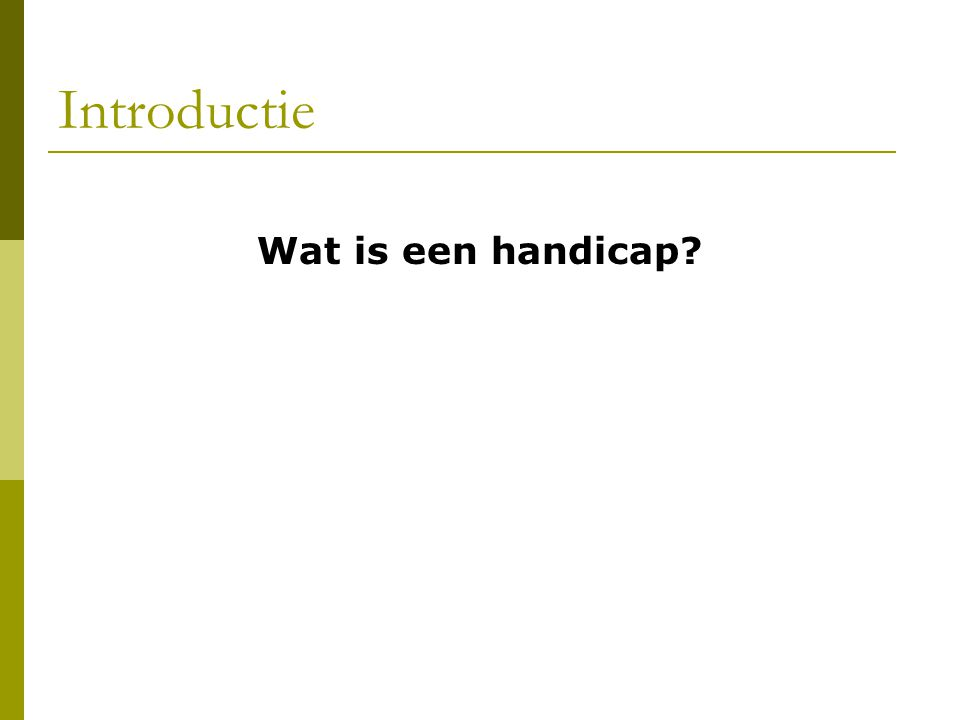 Introductie Wat is een handicap