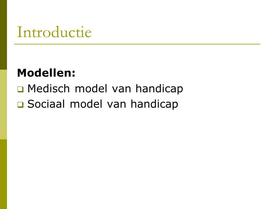 Introductie Modellen: Medisch model van handicap
