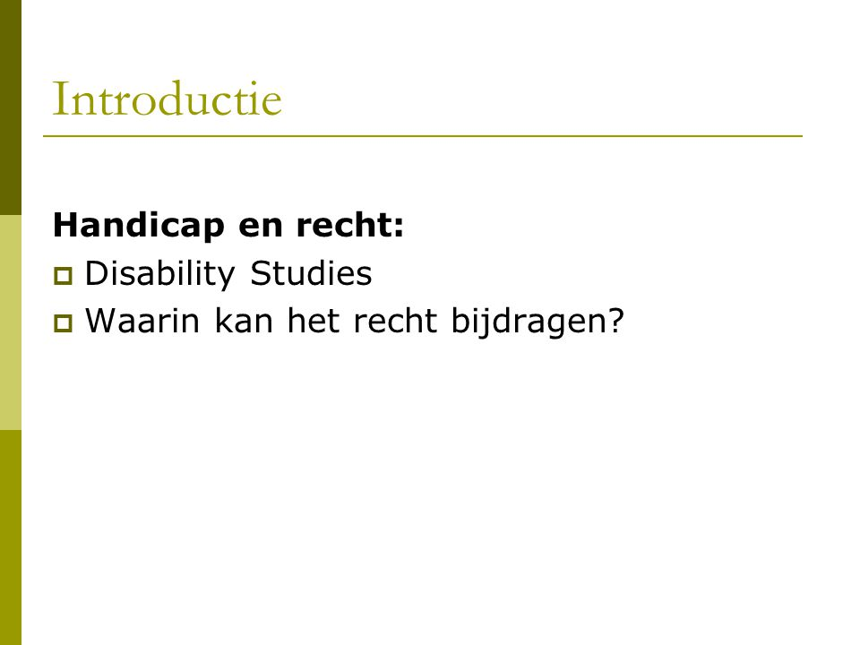 Introductie Handicap en recht: Disability Studies