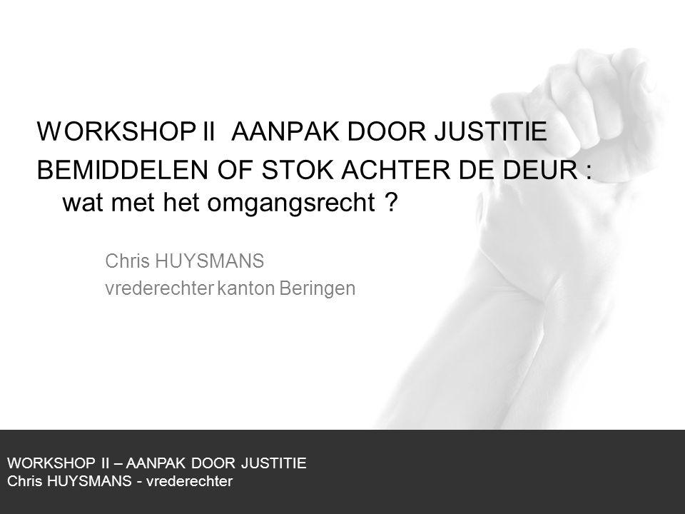 WORKSHOP II AANPAK DOOR JUSTITIE