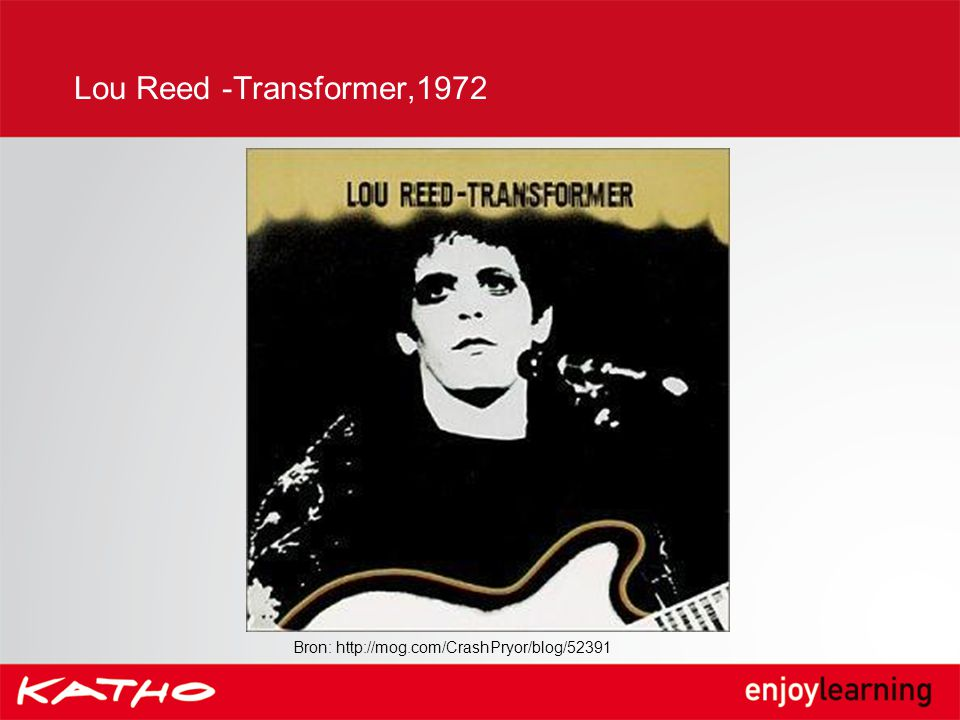 Lou Reed -Transformer,1972 Bron: http://mog.com/CrashPryor/blog/52391