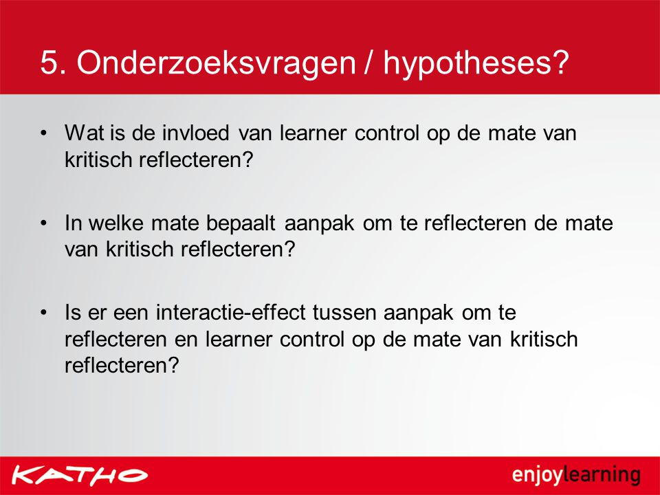 5. Onderzoeksvragen / hypotheses