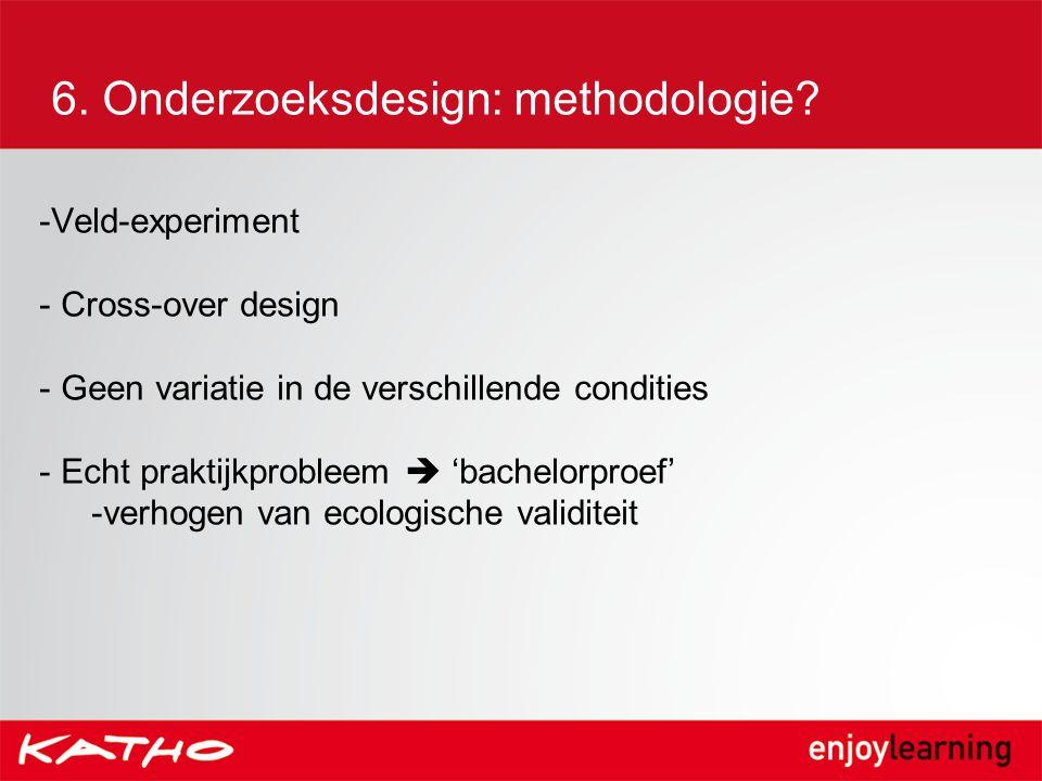 6. Onderzoeksdesign: methodologie