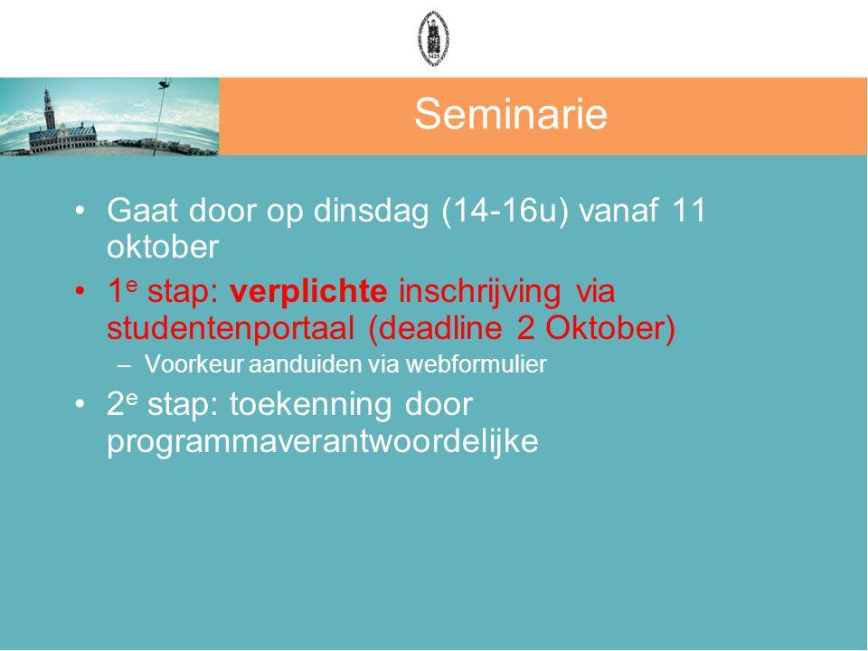 Seminarie Gaat door op dinsdag (14-16u) vanaf 11 oktober