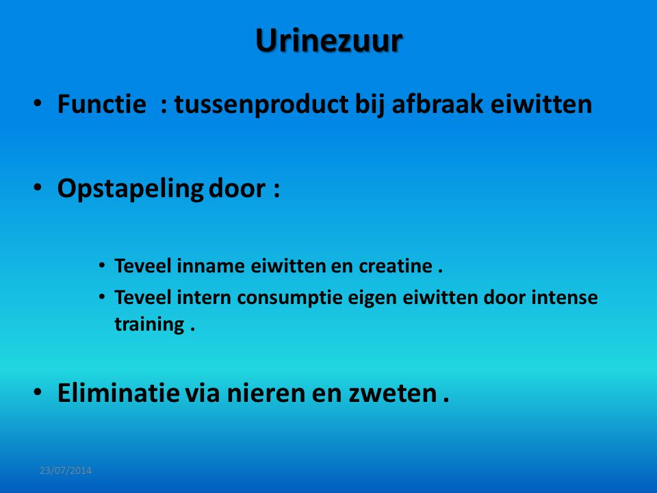 Urinezuur Functie : tussenproduct bij afbraak eiwitten