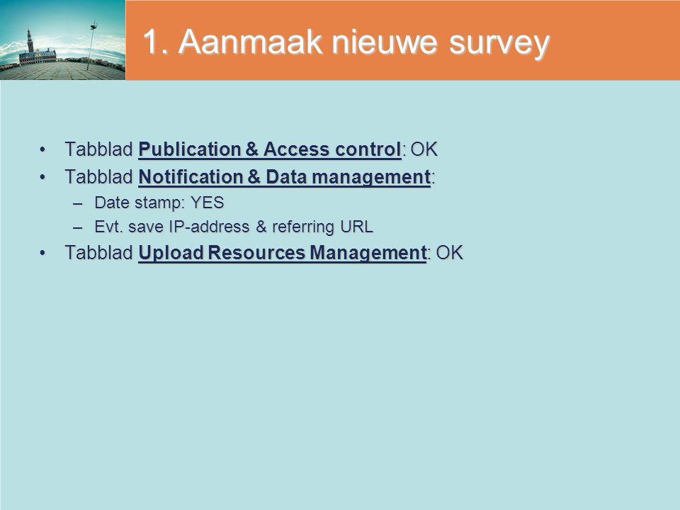 1. Aanmaak nieuwe survey Tabblad Publication & Access control: OK