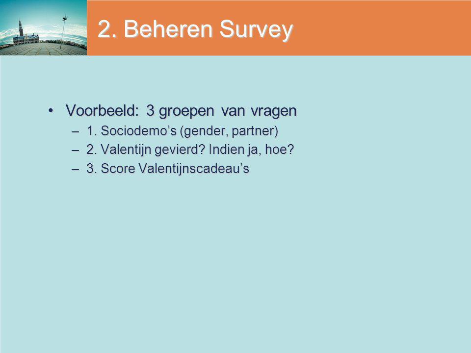 2. Beheren Survey Voorbeeld: 3 groepen van vragen