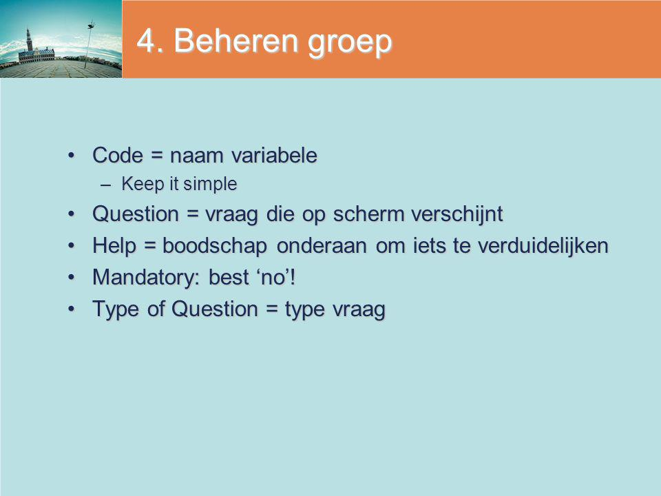 4. Beheren groep Code = naam variabele
