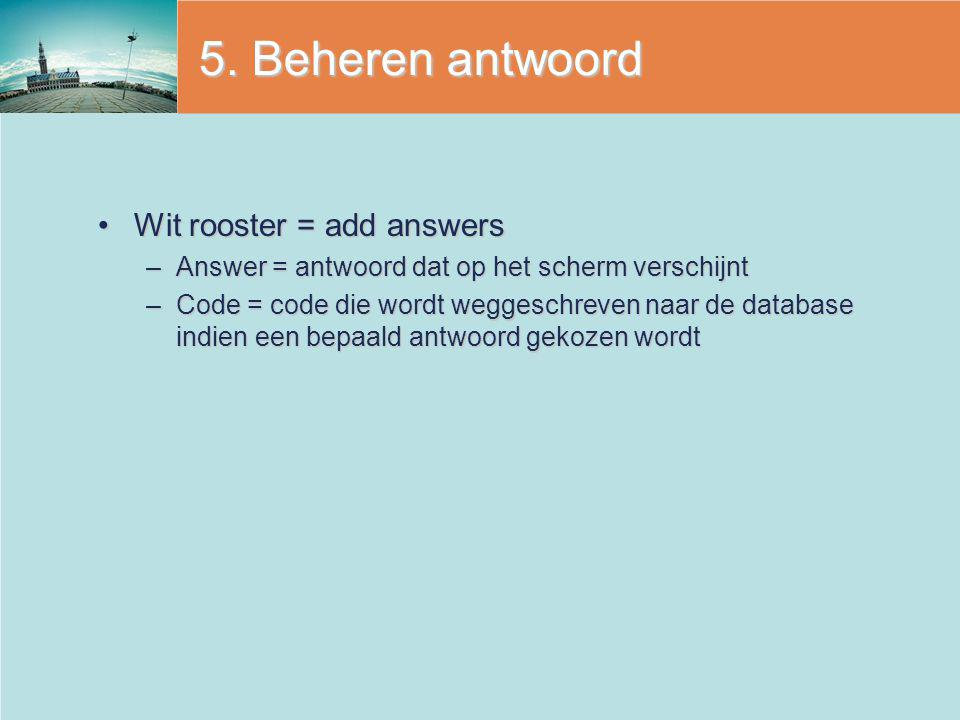 5. Beheren antwoord Wit rooster = add answers