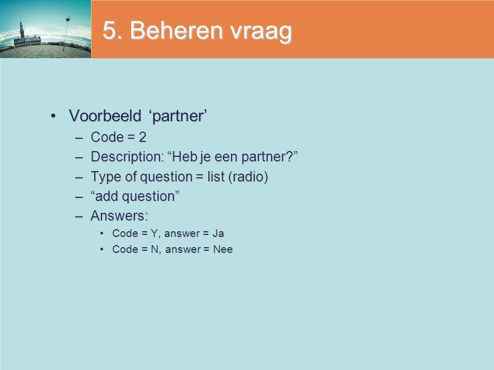 5. Beheren vraag Voorbeeld 'partner' Code = 2