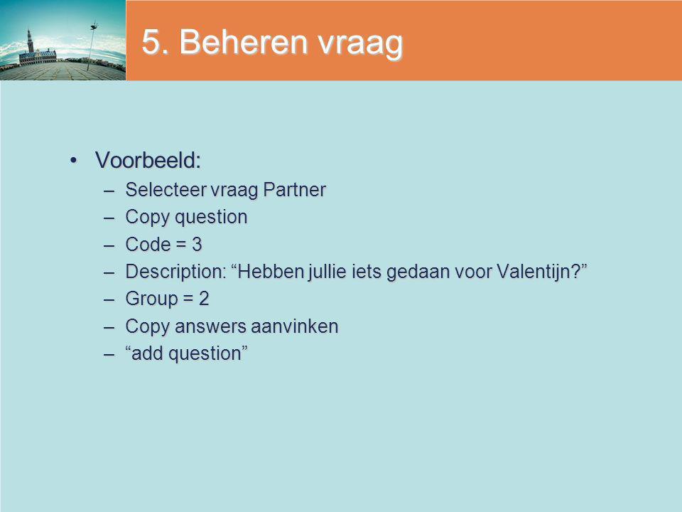 5. Beheren vraag Voorbeeld: Selecteer vraag Partner Copy question