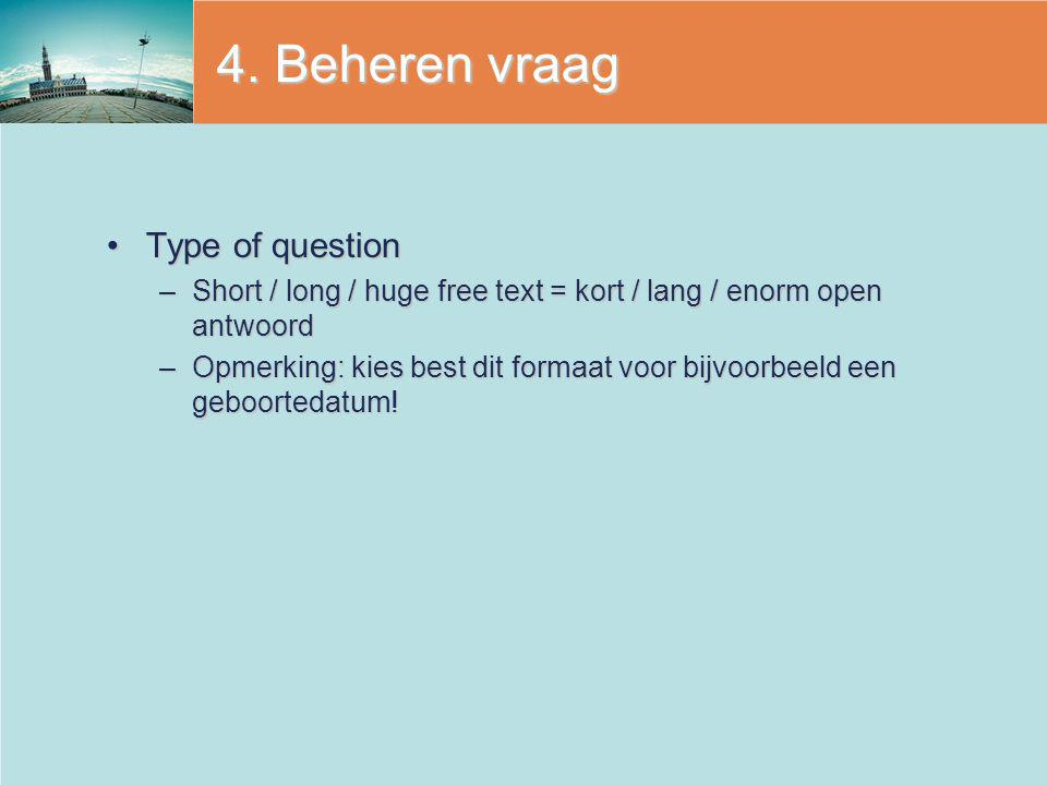 4. Beheren vraag Type of question