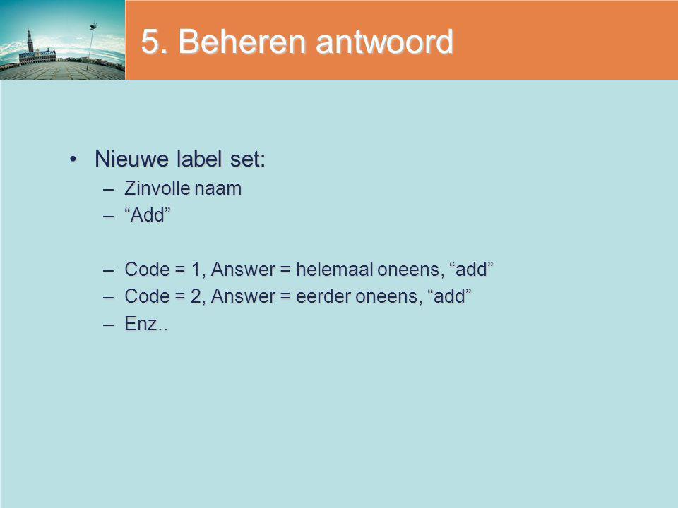 5. Beheren antwoord Nieuwe label set: Zinvolle naam Add