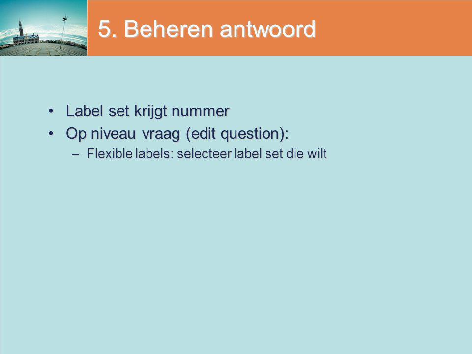 5. Beheren antwoord Label set krijgt nummer