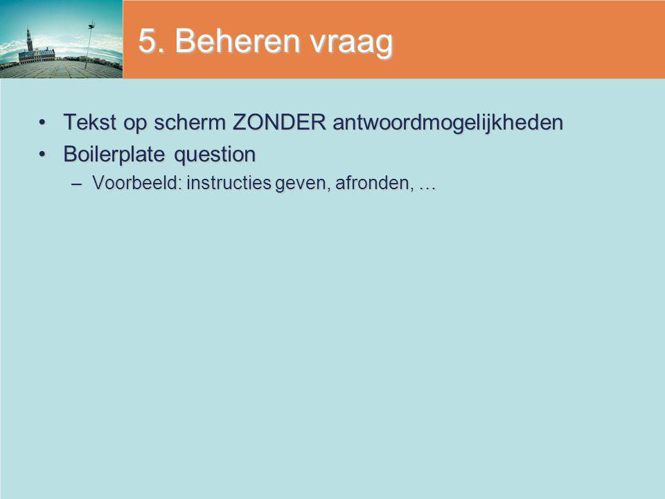 5. Beheren vraag Tekst op scherm ZONDER antwoordmogelijkheden