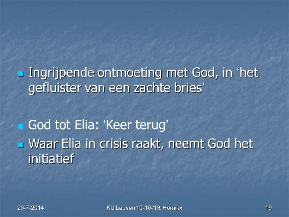 God tot Elia: 'Keer terug'