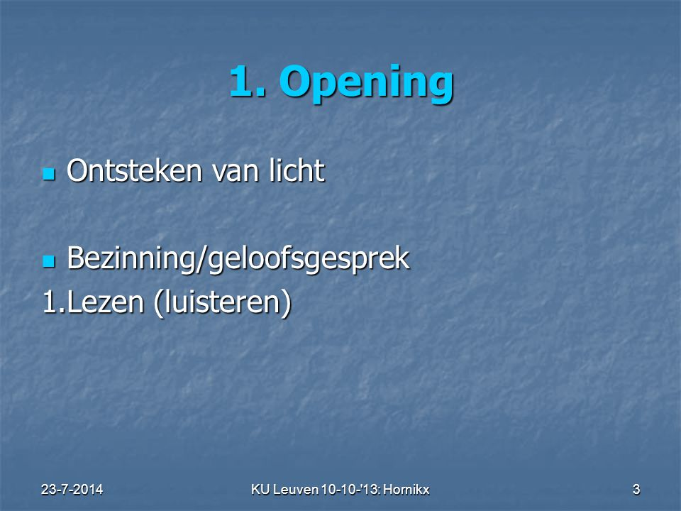 1. Opening Ontsteken van licht Bezinning/geloofsgesprek