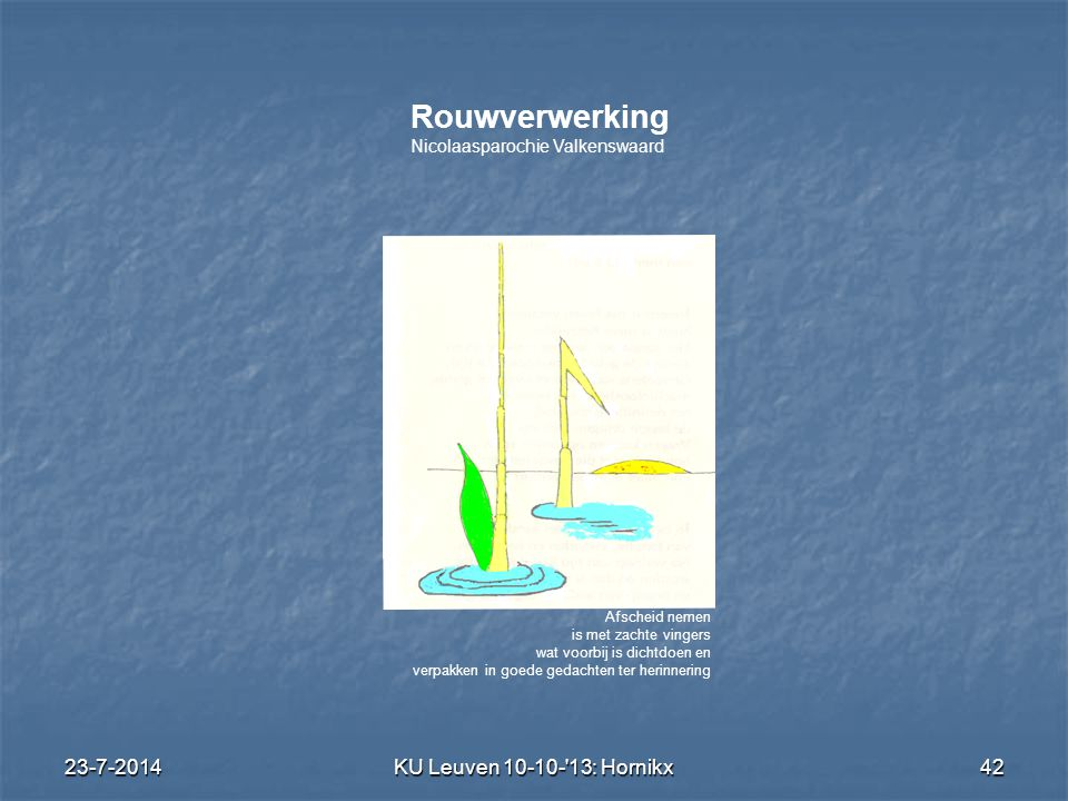 Rouwverwerking 4-4-2017 KU Leuven 10-10- 13: Hornikx