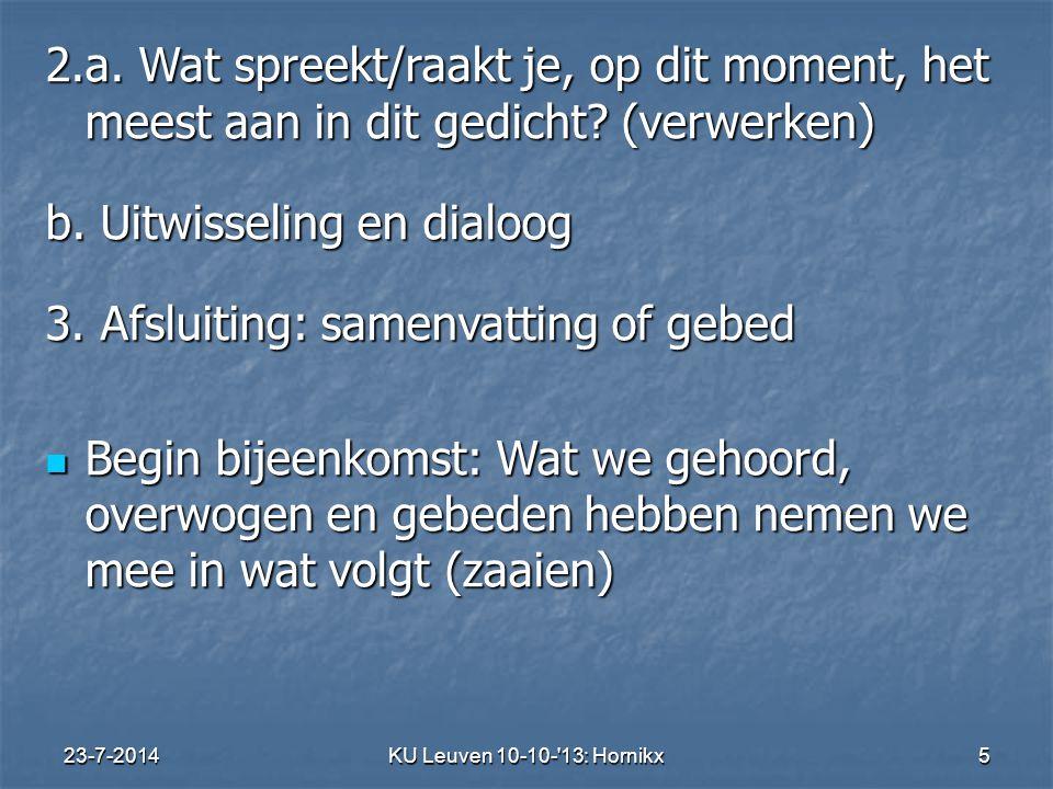 b. Uitwisseling en dialoog 3. Afsluiting: samenvatting of gebed