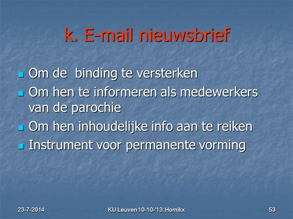k. E-mail nieuwsbrief Om de binding te versterken