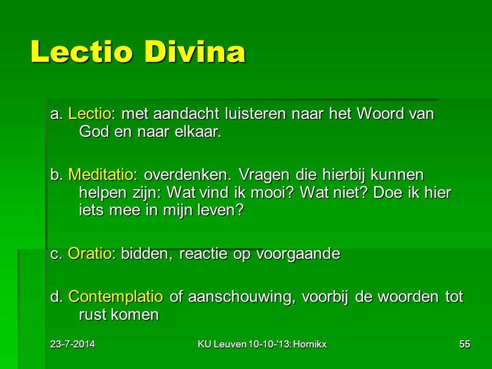 Lectio Divina a. Lectio: met aandacht luisteren naar het Woord van God en naar elkaar.