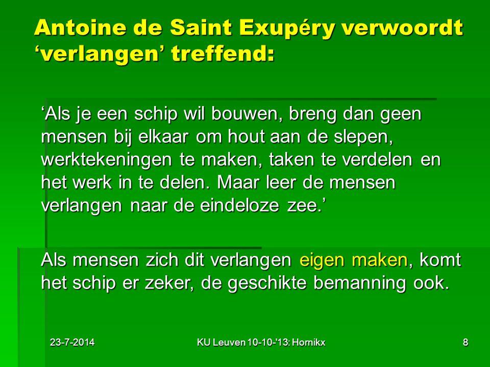Antoine de Saint Exupéry verwoordt 'verlangen' treffend: