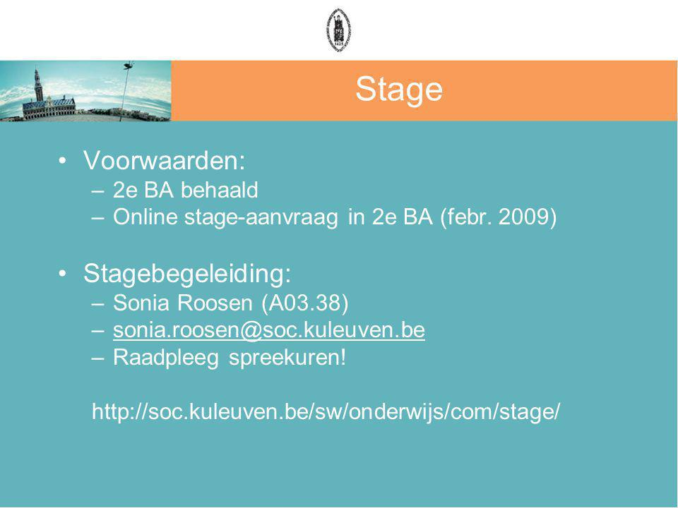 Stage Voorwaarden: Stagebegeleiding: 2e BA behaald