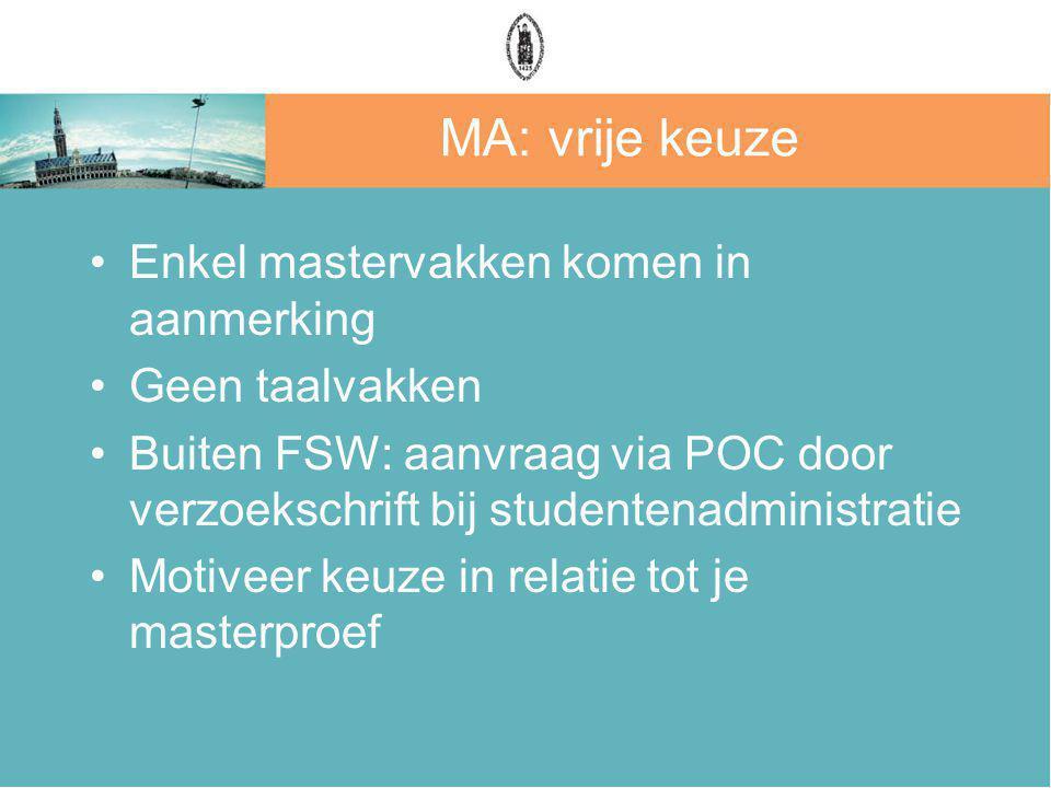 MA: vrije keuze Enkel mastervakken komen in aanmerking Geen taalvakken