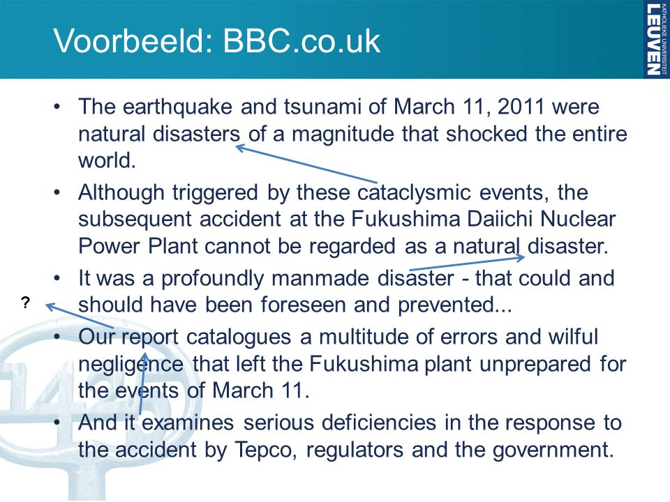 Voorbeeld: BBC.co.uk The earthquake and tsunami of March 11, 2011 were natural disasters of a magnitude that shocked the entire world.