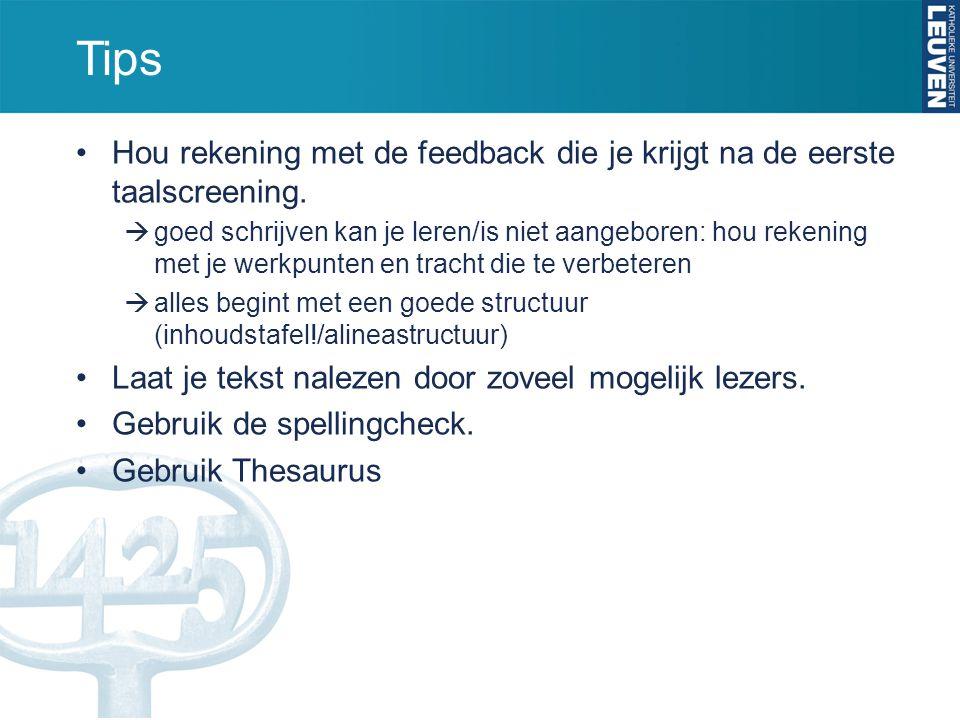 Tips Hou rekening met de feedback die je krijgt na de eerste taalscreening.