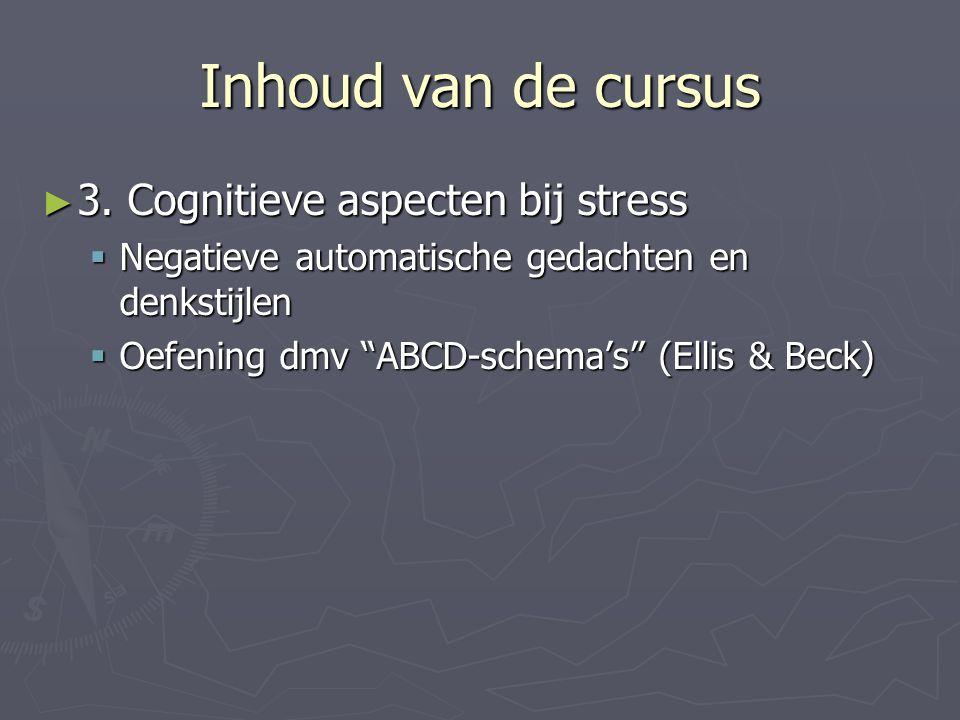 Inhoud van de cursus 3. Cognitieve aspecten bij stress