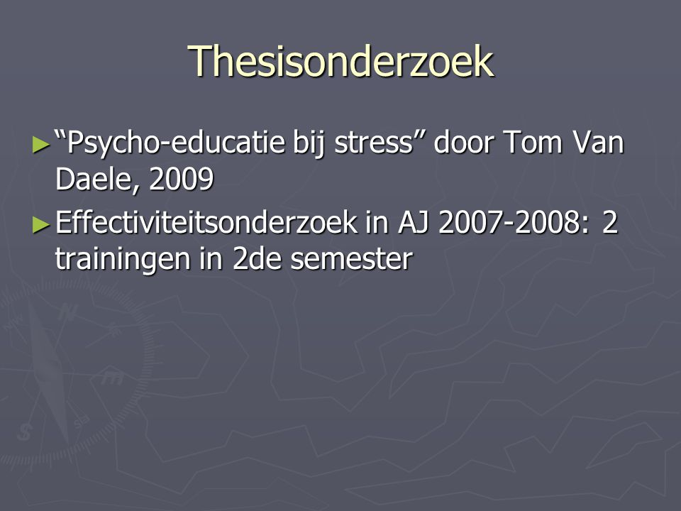 Thesisonderzoek Psycho-educatie bij stress door Tom Van Daele, 2009