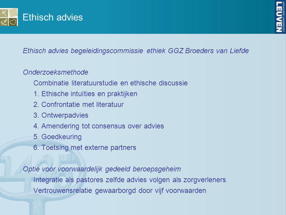 Ethisch advies Ethisch advies begeleidingscommissie ethiek GGZ Broeders van Liefde. Onderzoeksmethode.