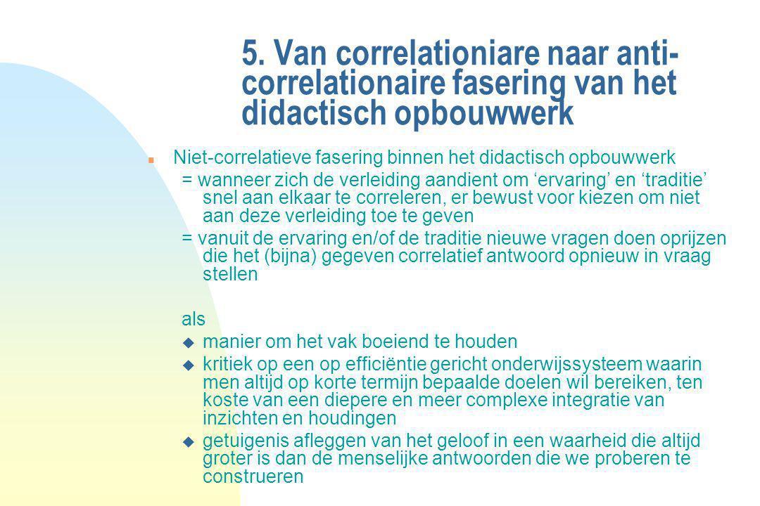 5. Van correlationiare naar anti-correlationaire fasering van het didactisch opbouwwerk