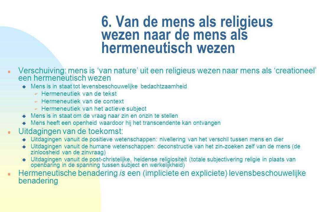 6. Van de mens als religieus wezen naar de mens als hermeneutisch wezen