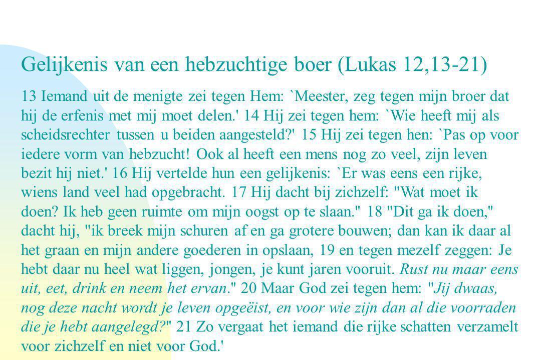 Gelijkenis van een hebzuchtige boer (Lukas 12,13-21)