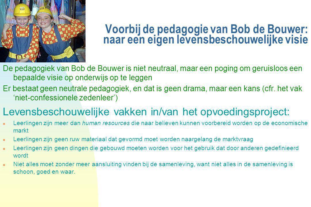 Voorbij de pedagogie van Bob de Bouwer: naar een eigen levensbeschouwelijke visie