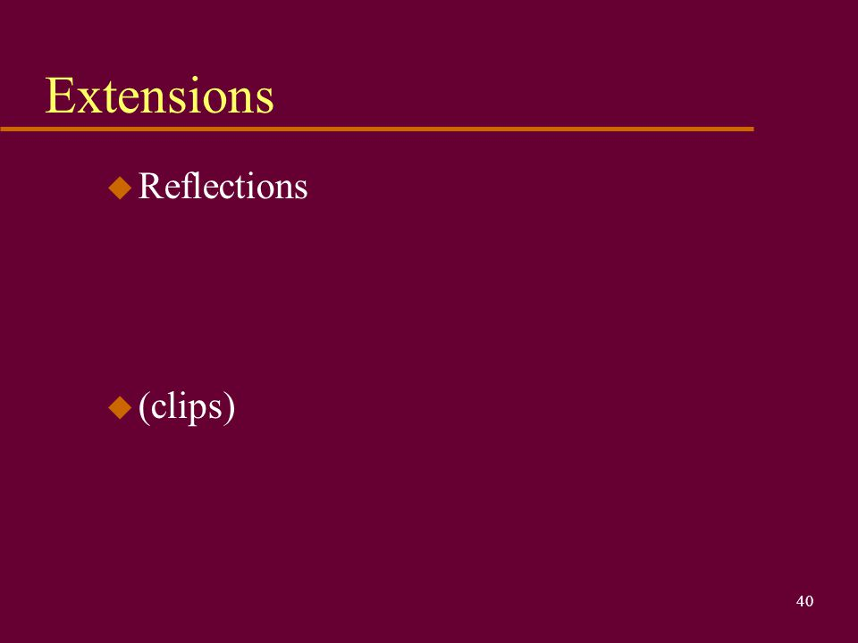 Extensions Reflections (clips)