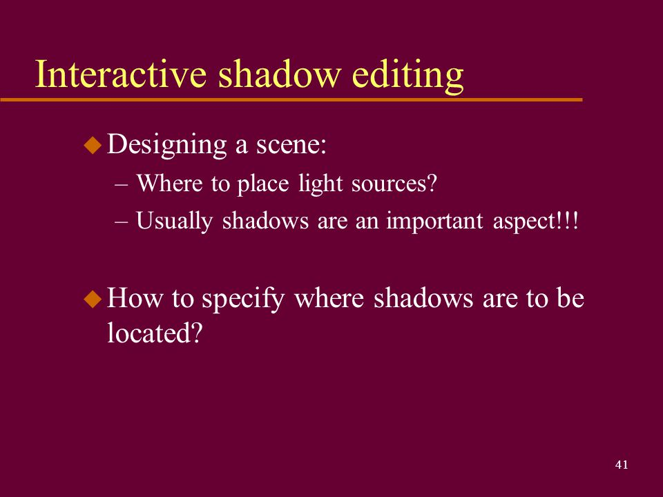 Interactive shadow editing