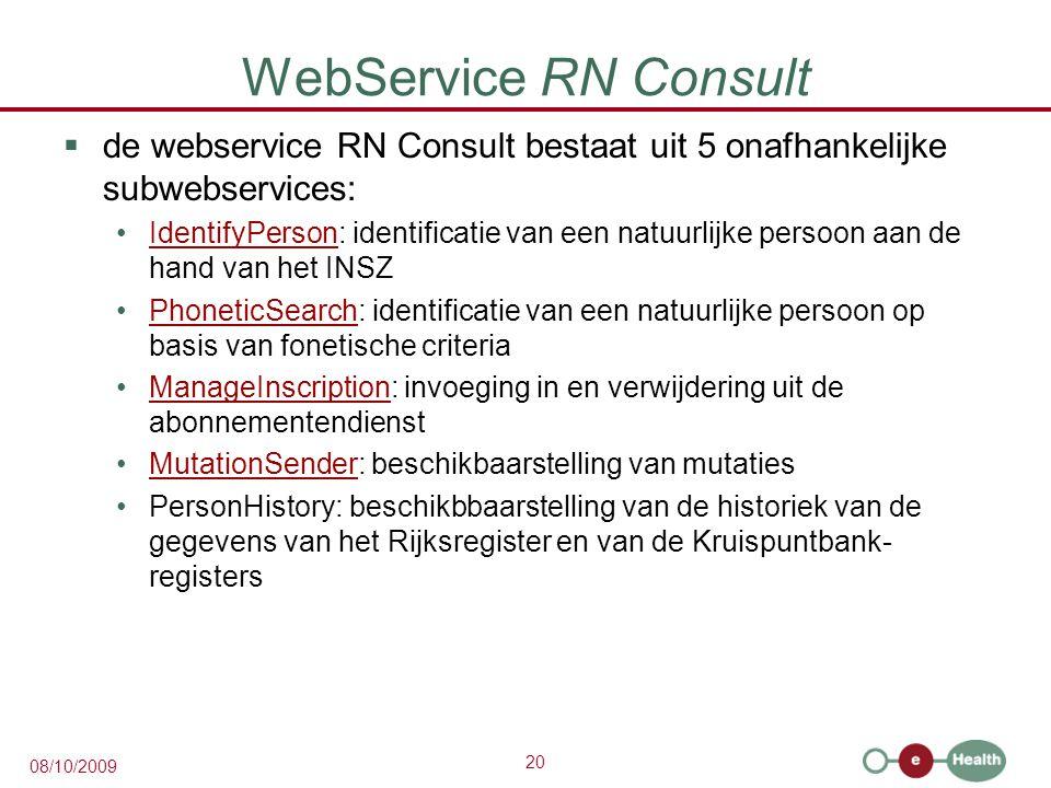 WebService RN Consult de webservice RN Consult bestaat uit 5 onafhankelijke subwebservices: