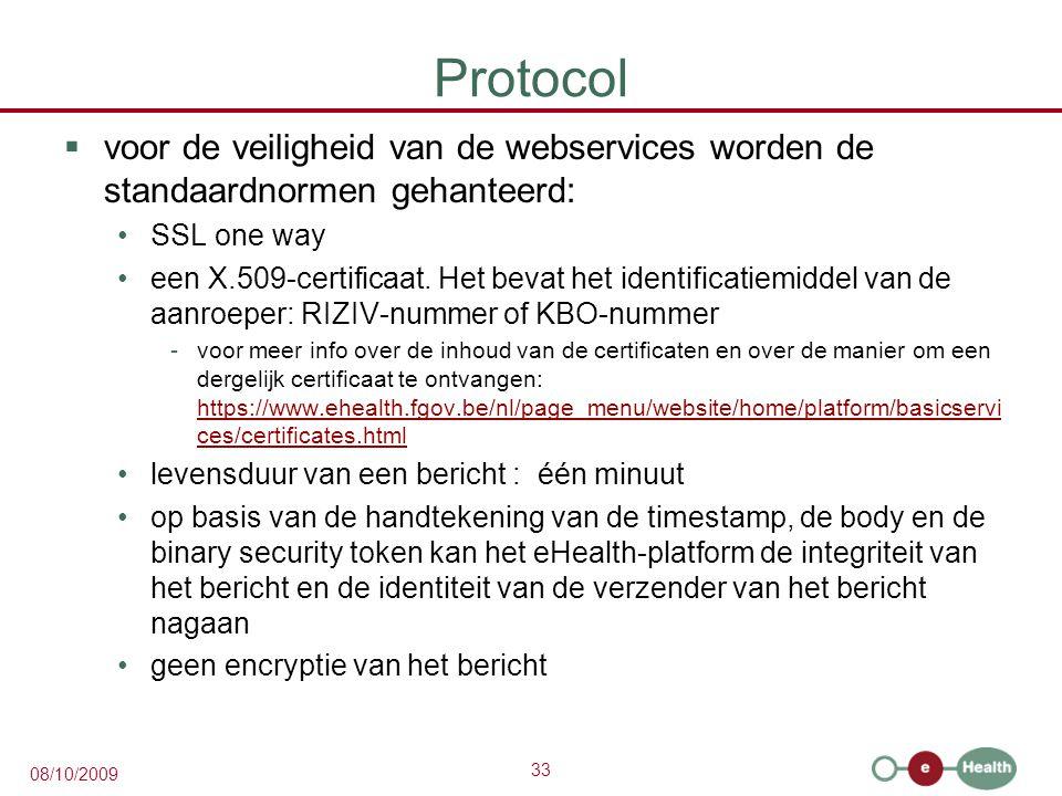 Protocol voor de veiligheid van de webservices worden de standaardnormen gehanteerd: SSL one way.