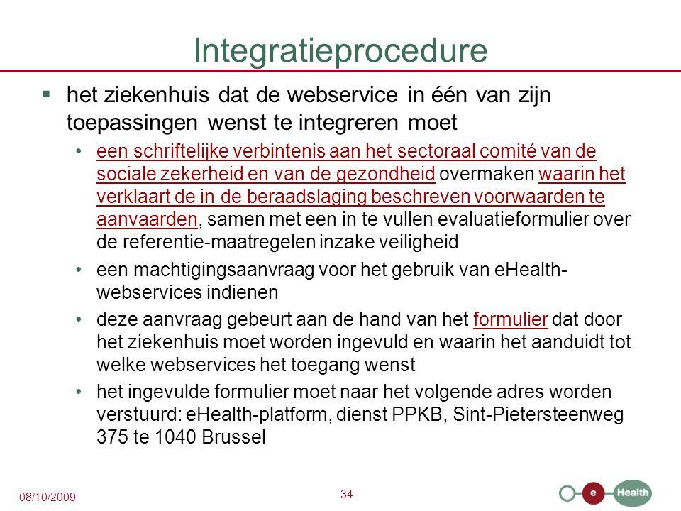 Integratieprocedure het ziekenhuis dat de webservice in één van zijn toepassingen wenst te integreren moet.
