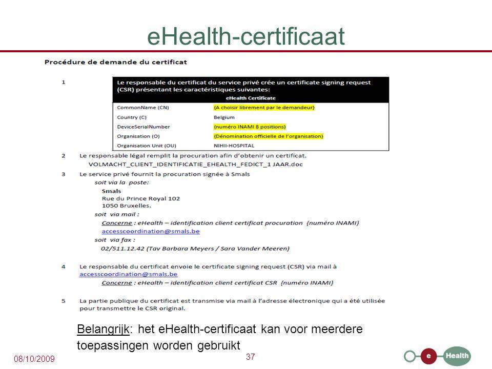 eHealth-certificaat Belangrijk: het eHealth-certificaat kan voor meerdere.