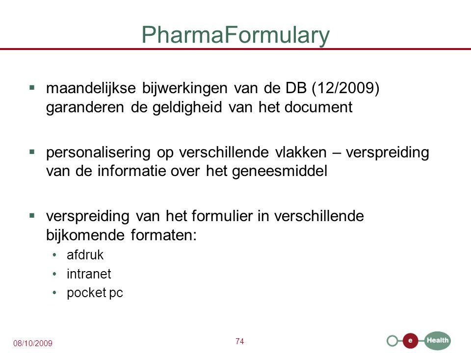 PharmaFormulary maandelijkse bijwerkingen van de DB (12/2009) garanderen de geldigheid van het document.